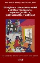 El régimen concesionario del petroleo venezolano: aspectos jurídicos, institucionales y políticos