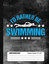 I'd Rather Be Swimming Composition Book, Wide Ruled, 150 pages (7.44 x 9.69)
