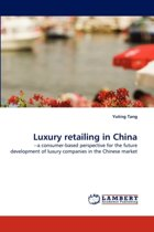 Luxury Retailing in China
