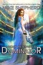 Vicky Peterwald: Dominator