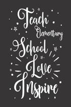 Teach Elementary School Love Inspire