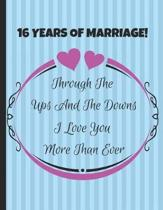 16 Years Of Marriage! Through The Ups And The Downs I Love You More Than Ever