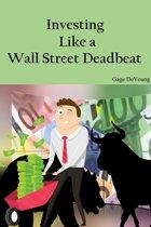 Investing Like a Wall Street Deadbeat