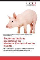 Bacterias Lacticas Probioticas En Alimentacion de Suinos En Levante