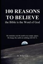 100 Reasons to Believe the Bible Is the Word of God