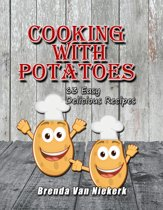 Cooking With Potatoes: 63 Easy Delicious Recipes