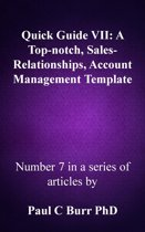 Quick Guide VII: A Top-notch, Sales-Relationships, Account Management Template