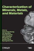 Characterization of Minerals, Metals and Materials