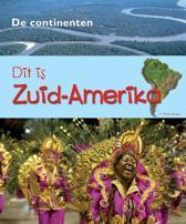 De Continenten - Dit is Zuid-Amerika