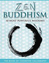 Zen Buddhism 50 Most Powerful Wisdoms