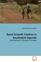 Rural Growth Centres in Southwest-Uganda