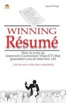 Winning Resume - How to write an impressive curriculum vitae (CV) that guarantees you an interview call