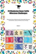 20 Rhodesian Boxer Selfie Milestone Challenges: Rhodesian Boxer Milestones for Memorable Moments, Socialization, Indoor & Outdoor Fun, Training Book 2