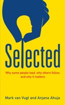 Selected: Why some people lead, why others follow, and why it matters