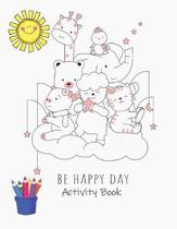 Be Happy Day: Premium Children's Animals Activity Book for Ages 3 and Up - Learn Achieve Grow Nature Series