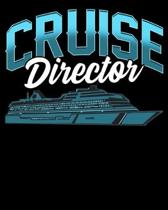 Cruise Director: Cruise Director Awesome Cruising Vacation Boating 2020-2021 Weekly Planner & Gratitude Journal (110 Pages, 8'' x 10'') B