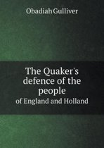 The Quaker's Defence of the People of England and Holland
