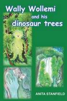 Wally Wollemi and His Dinosaur Trees