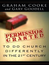 Permission Granted to Do Church Differently in the 21st Century