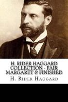 H. Rider Haggard Collection - Fair Margaret & Finished