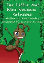 The Little Ant Who Needed Glasses