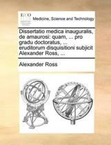 Dissertatio Medica Inauguralis, de Amaurosi