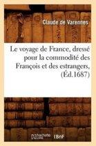 Le Voyage de France, Dress Pour La Commodit Des Fran ois Et Des Estrangers, ( d.1687)