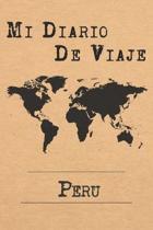 Mi Diario De Viaje Per�: 6x9 Diario de viaje I Libreta para listas de tareas I Regalo perfecto para tus vacaciones en Per�