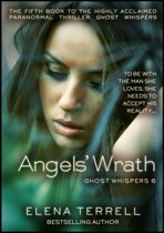 Angels' Wrath: Ghost Whispers 6