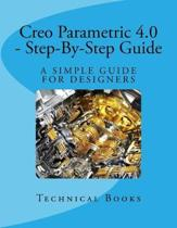 Creo Parametric 4.0 - Step-By-Step Guide
