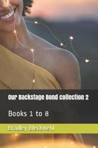 Our Backstage Bond Collection 2