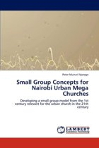 Small Group Concepts for Nairobi Urban Mega Churches