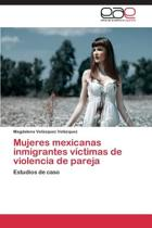 Mujeres Mexicanas Inmigrantes Victimas de Violencia de Pareja