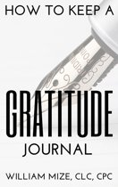 How To Keep A Gratitude Journal (2018 Version)