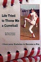 Life Tried to Throw Me a Curveball