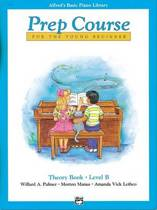 Alfred's Basic Piano Prep Course Theory, Bk B