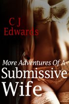More Adventures Of A Submissive Wife