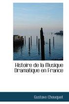 Histoire de La Musique Dramatique En France