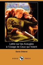 Lettre Sur Les Aveugles A L'Usage de Ceux Qui Voient (Dodo Press)