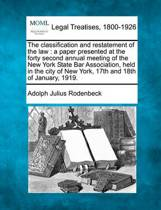 The Classification and Restatement of the Law