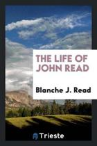 The Life of John Read