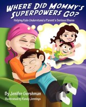 Where Did Mommy's Superpowers Go?