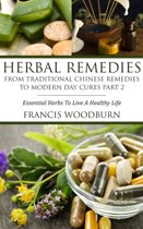 Herbal Remedies: From Traditional Chinese Remedies to Modern Day Cures Part 2