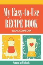 My Easy-To-Use Recipe Book