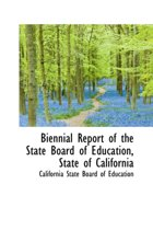 Biennial Report of the State Board of Education, State of California