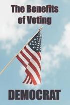 The Benefits of Voting Democrat