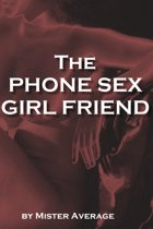 The Phone Sex Girl Friend