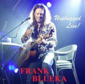 FRANK BLUEKA - Unplugged Live!
