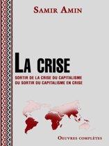 La crise - Sortir de la crise du capitalisme ou sortir du capitalisme en crise