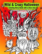 Wild & Crazy Halloween Coloring Story Book with a Story line Exercise Your Imagination with Family and Friends by Artist Grace Divine